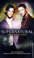 Supernatural The Unholy Cause PB (2010 Novel) 1-1ST