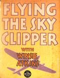 Flying the Sky Clipper with Winsie Atkins (1936 Whitman BLB) 1108