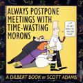 Always Postpone Meetings with Time-Wasting Morons TPB (1992 Topper Books) A Dilbert Book 1-1ST