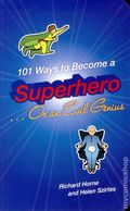101 Ways to Become a Superhero...or an Evil Genius SC (2011) 1-1ST
