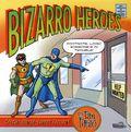 Bizarro Heroes TPB (2011 Last Gasp) 1-1ST