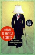 10 Ways to Recycle a Corpse SC (2011 Three Rivers Press) 1-1ST