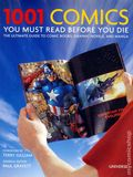 1001 Comics You Must Read Before You Die HC (2011 Random House) 1-1ST