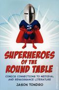 Superheroes of the Round Table SC (2102 McFarland) Comics Connections to Medieval and Renaissance Literature 1-1ST