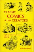 Classic Comics and Their Creators HC (1973 Post-Era Books) Life Stories of American Cartoonists from the Golden Age 1-1ST