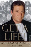 Get a Life HC (1999 Novel) By William Shatner 1-1ST