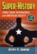 Super-History: Comic Book Superheroes and American Society SC (2012) 1-1ST