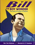 Bill the Boy Wonder: The Secret Co-Creator of Batman HC (2012) 1-1ST
