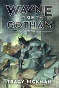 Wayne of Gotham HC (2012 A Batman Novel) 1-1ST