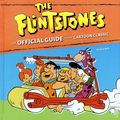 Flintstones The Official Guide to the Cartoon Classic HC (2011 Running Press) 1-1ST