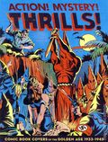 Action! Mystery! Thrills! SC (2011 Fantagraphics) Comic Book Covers of the Golden Age 1933-1945 1-1ST