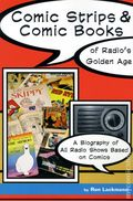 Comic Strips and Comic Books of Radio's Golden Age SC (2012) 1-1ST