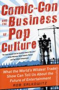 Comic-Con and the Business of Pop Culture HC (2012) 1-1ST