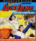 Magnetic Wisdom: Superman's Girlfiend Lois Lane in Lois Lane's Guide to Life (2007) 1-1ST