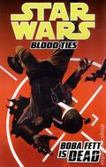 Star Wars Blood Ties Boba Fett is Dead TPB (2013 Dark Horse) 1-1ST