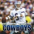 101 Reasons to Love the Cowboys HC (2012 Abrams Books) 1-1ST