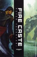 Warhammer 40K Fire Caste SC (2013 Black Library Novel) 1-1ST