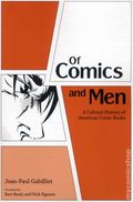 Of Comics and Men: A Cultural History of American Comic Books SC (2013) 1-1ST