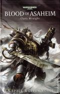 Warhammer 40K Blood of Asaheim HC (2013 A Space Wolves Novel) 1-1ST