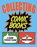 Collecting Comic Books: A Young Person's Guide HC (1995 Library Edition) 1-1ST
