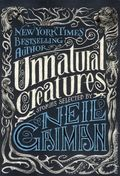 Unnatural Creatures: Stories Selected by Neil Gaiman SC (2013 Novel) 1-1ST