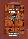 Paying for It GN (2013 Drawn and Quarterly) A Comic-Strip Memoir About Being a John 1-1ST