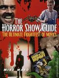 Horror Show Guide The Ultimate Frightfest of Movies SC (2013 Visible Ink) 1-1ST