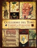 Guillermo Del Toro Cabinet of Curiosities HC (2013) My Notebook, Collections, and Other Obsessions 1-1ST