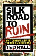 Silk Road to Ruin GN (2014 NBM) Is Central Asia is the Next Middle East? 1-1ST
