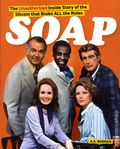 Soap: The Unauthorized Inside Story of the Sitcom that Broke All the Rules SC (2014) 1-1ST