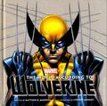 Marvel: The World According to Wolverine HC (2014 Insight Editions) 1-1ST