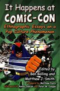 It Happens at Comic-Con: Ethnographic Essays on a Pop Culture Phenomenon SC (2014) 1-1ST