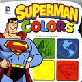 Superman Colors HC (2014 Capstone Press) Board Book Large Edition 1-1ST