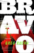 Bravo HC (2014 A Jad Bell Novel) By Greg Rucka 1-1ST