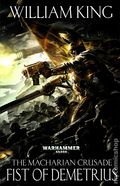 Warhammer 40K Fist of Demetrius SC (2014 A Marcharian Crusade Novel) 1-1ST