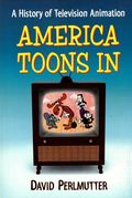 America Toons In SC (2014 McFarland) A History of Television Animation 1-1ST