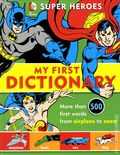 DC Super Heroes: My First Dictionary HC (2014 Downtown Bookworks) 1-1ST