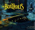Art of The Boxtrolls HC (2014 Chronicle Books) 1-1ST