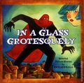 In a Glass Grotesquely GN (2014 Fantagraphics) 1-1ST