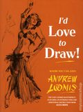 I'd Love to Draw HC (2014 Titan Books) By Andrew Loomis 1-1ST