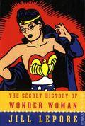 Secret History of Wonder Woman HC (2014 Knopf) 1-1ST