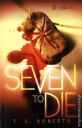 Seven to Die SC (2014 Aspen Novel) By T.G. Roberts 1-1ST
