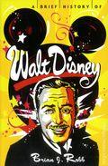 Brief History of Walt Disney SC (2014 Running Press) 1-1ST