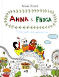 Anna and Froga: Thrills, Spills, and Gooseberries HC (2014 Drawn and Quarterly) 1-1ST