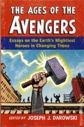 Ages of Avengers SC (2015 McFarland) Essays on Earth's Mightiest Heroes in Changing Times 1-1ST