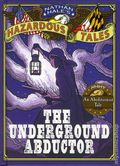 Hazardous Tales: The Underground Abductor HC (2015 Amulet Books) 1-1ST