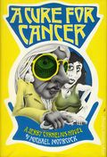 A Cure for Cancer HC (1971 A Jerry Cornelius Novel) By Michael Moorcock 1-1ST