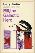 Bill, the Galactic Hero HC (1965 Doubleday Science Fiction Novel) 1-1ST