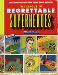 League of Regrettable Superheroes HC (2015 Quirk) Half-Baked Heroes from Comic Book History 1-1ST