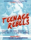 Teenage Rebels SC (2015 Microcosm) Successful High School Activists, From the Little Rock 9 to the Class of Tomorrow 1-1ST